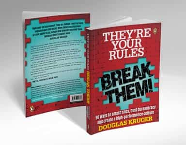 They're Your Rules - Break Them! by Douglas Kruger